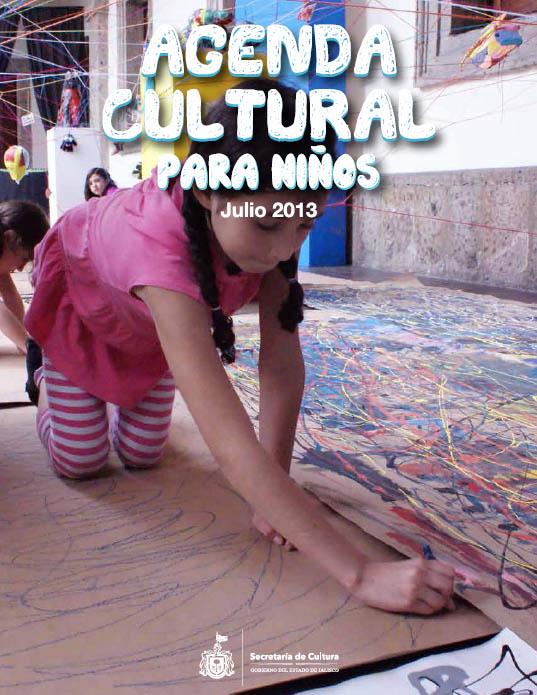 Agenda Cultural de Jalisco Niños / Julio 2013