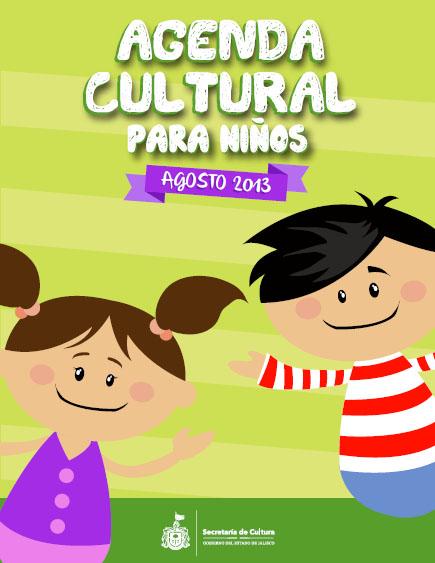 Agenda Cultural de Jalisco Niños / Agosto 2013