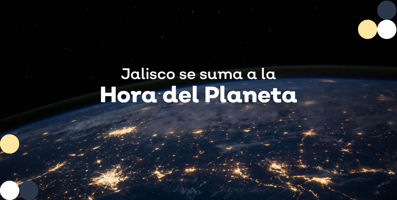 Jalisco se suma a iniciativa de La Hora del Planeta