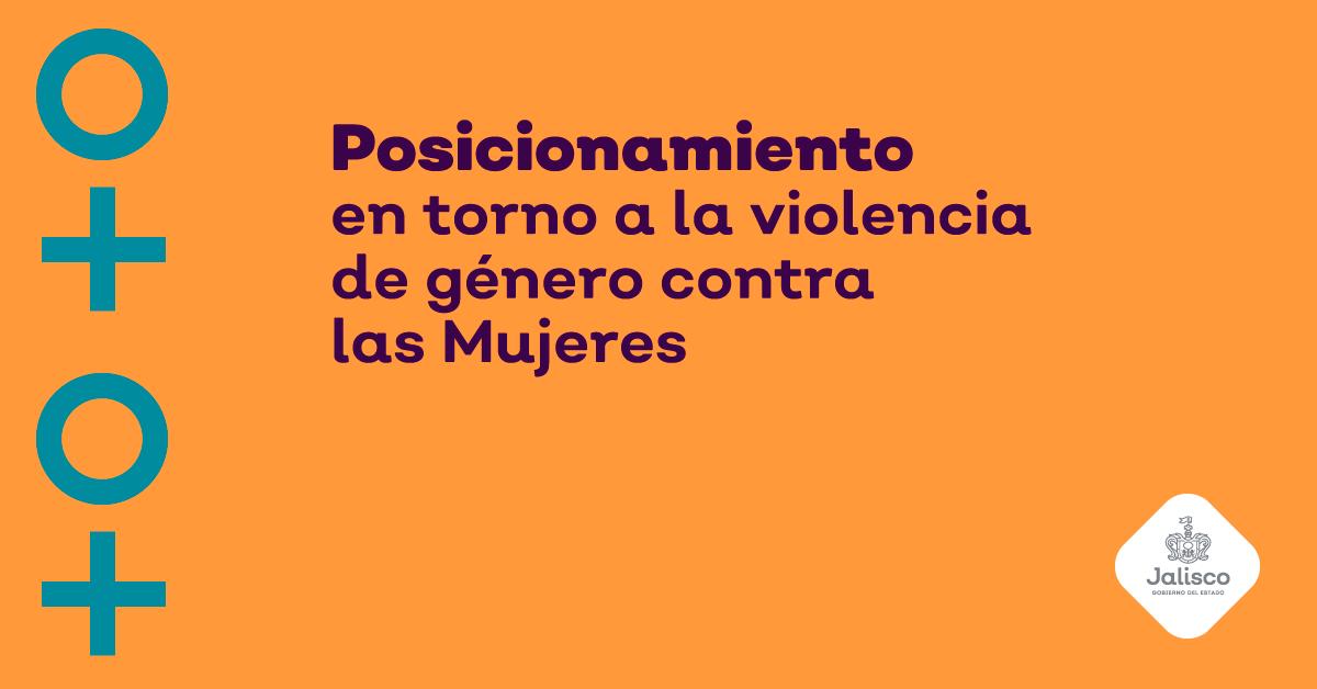 Posicionamiento del C. Gobernador Enrique Alfaro Ramírez en torno a las violencia de género contra las Mujeres