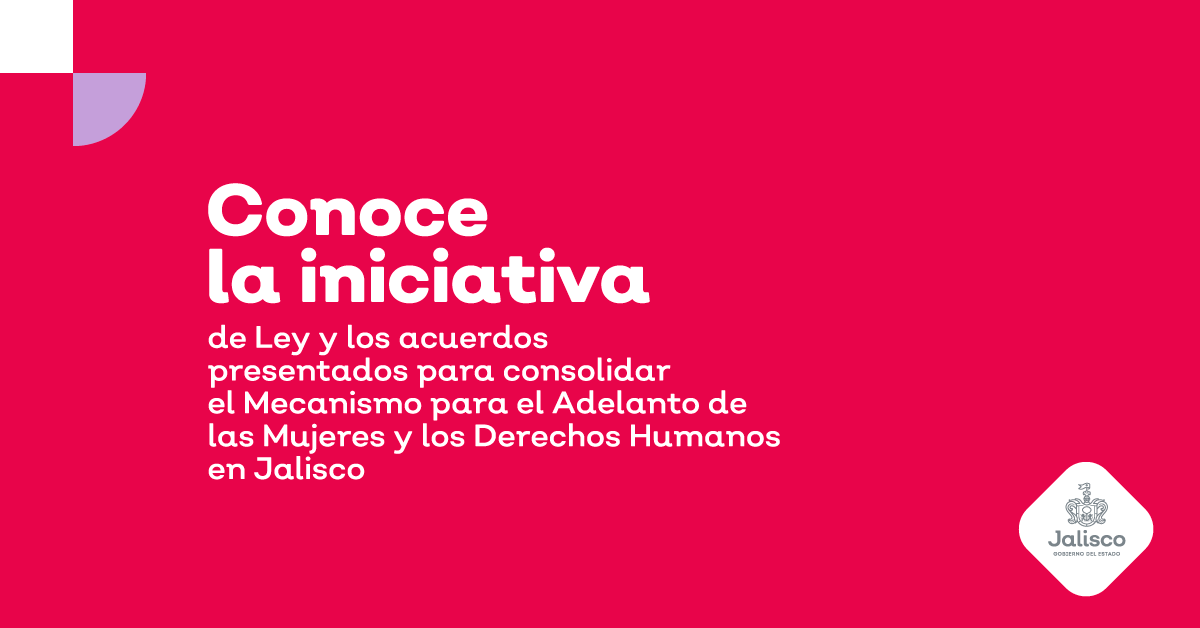 Entrega Gobierno de Jalisco al Congreso del Estado propuesta de iniciativa para consolidar el Adelanto para las Mujeres