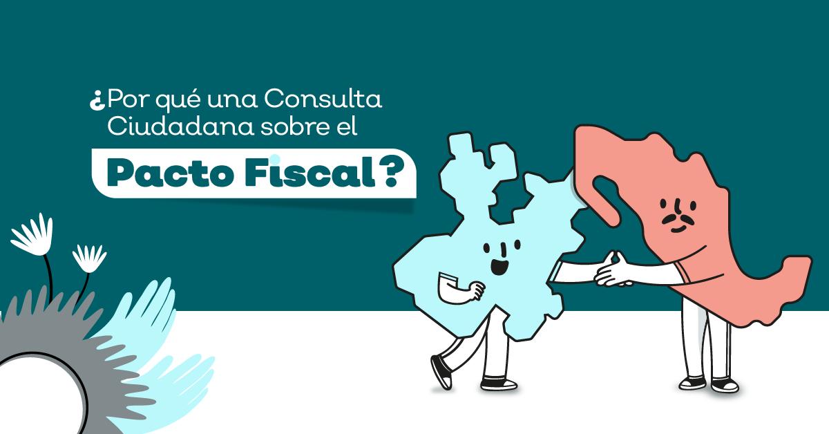 Pacto Fiscal: por qué una consulta | Calendario de actividades