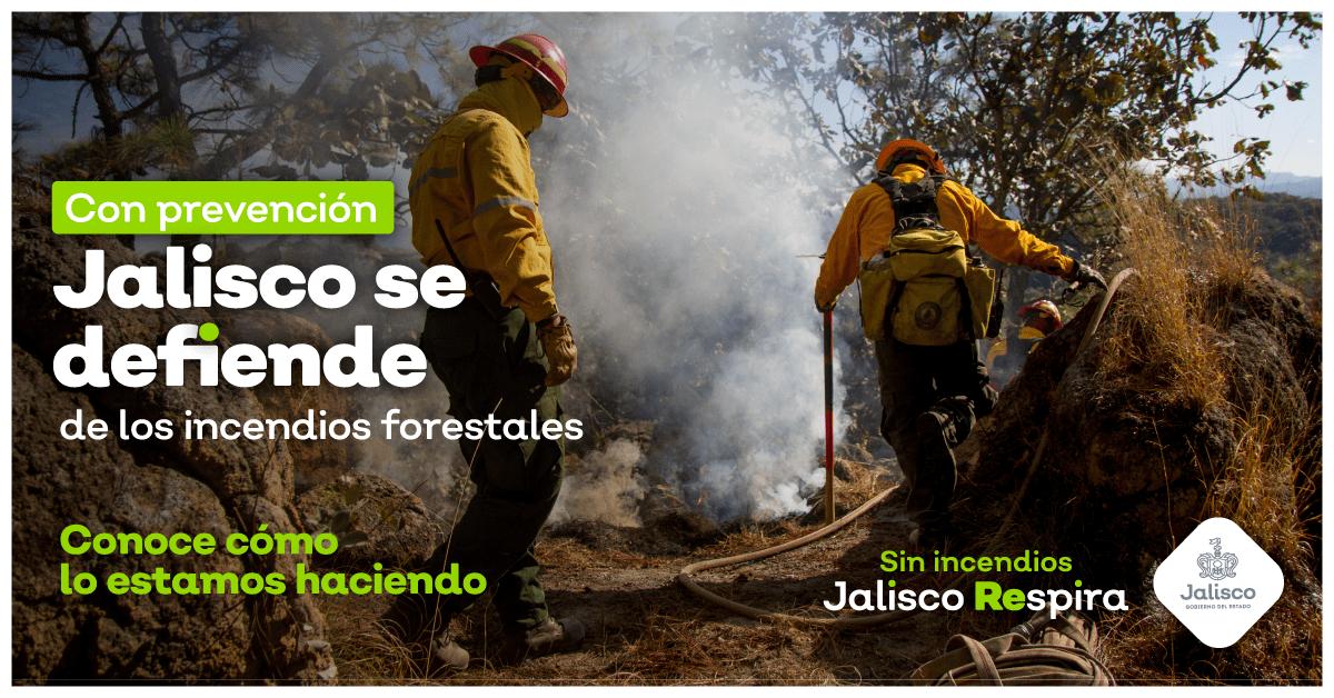 Jalisco se defiende. El combate al fuego inicia con la prevención