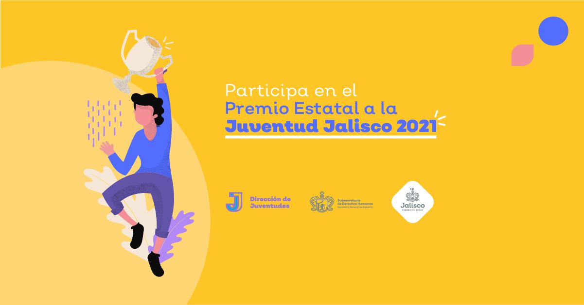 Participa en la convocatoria del Premio Estatal a la Juventud Jalisco 2021