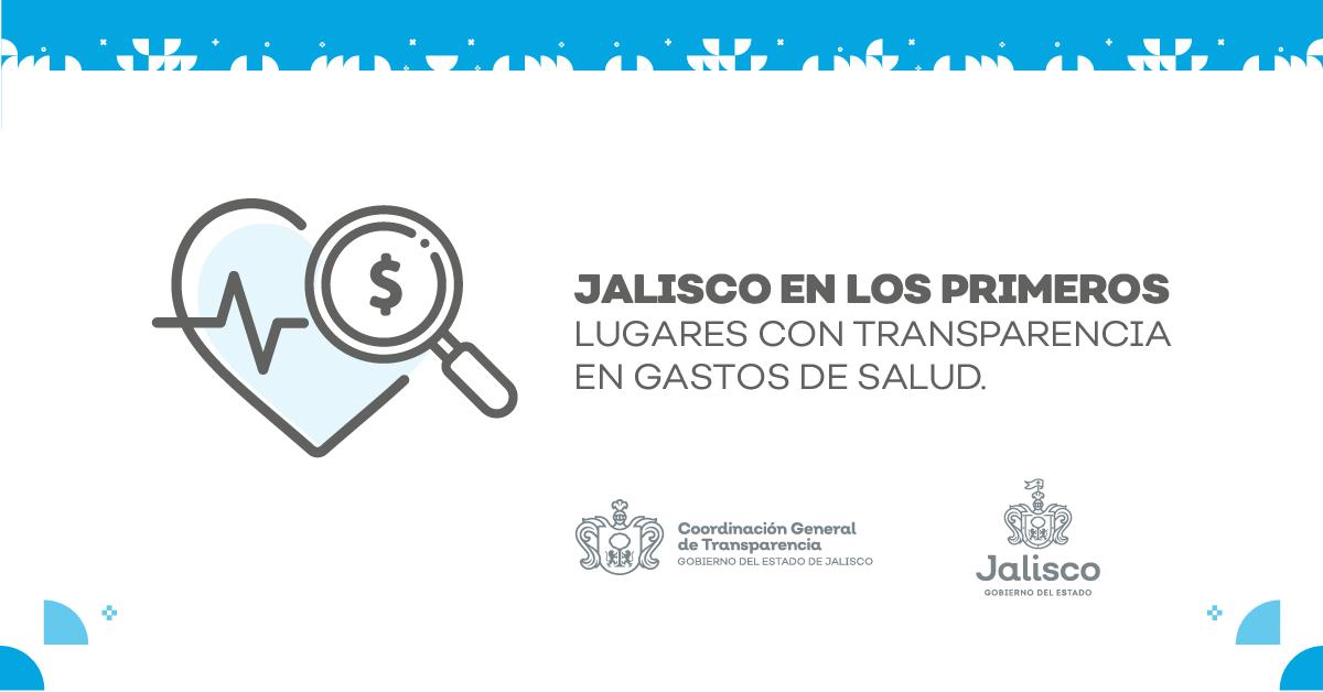 JALISCO EN LOS PRIMEROS LUGARES CON TRANSPARENCIA EN GASTOS DE SALUD.