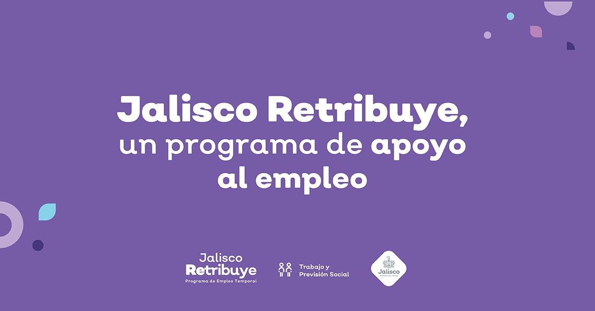 """""""Jalisco Retribuye"""" es un programa de empleo temporal para apoyar a los jaliscienses."""