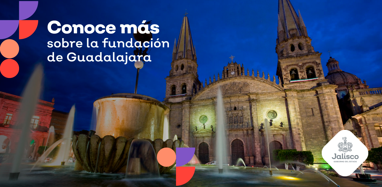 Conoce más sobre la fundación de Guadalajara