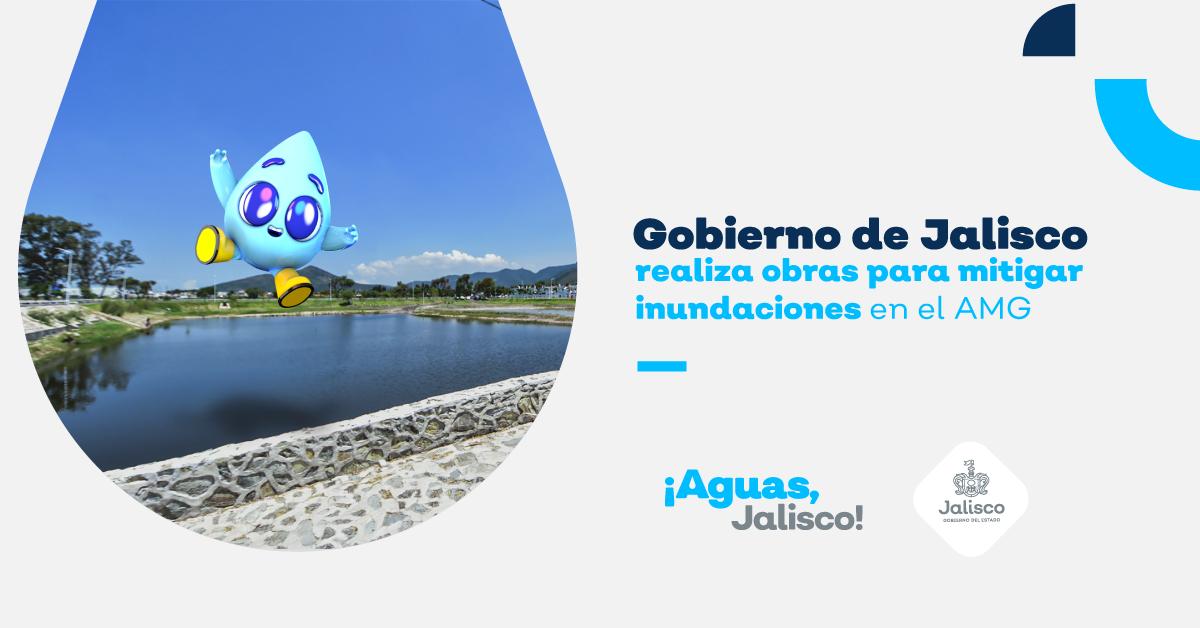 Gobierno de Jalisco realiza obras para mitigar inundaciones en el AMG