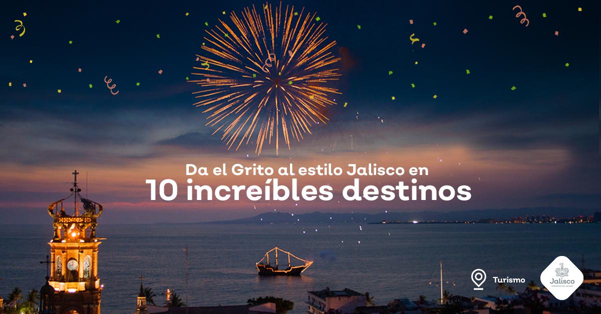 Da el Grito al estilo Jalisco en 10 increíbles destinos