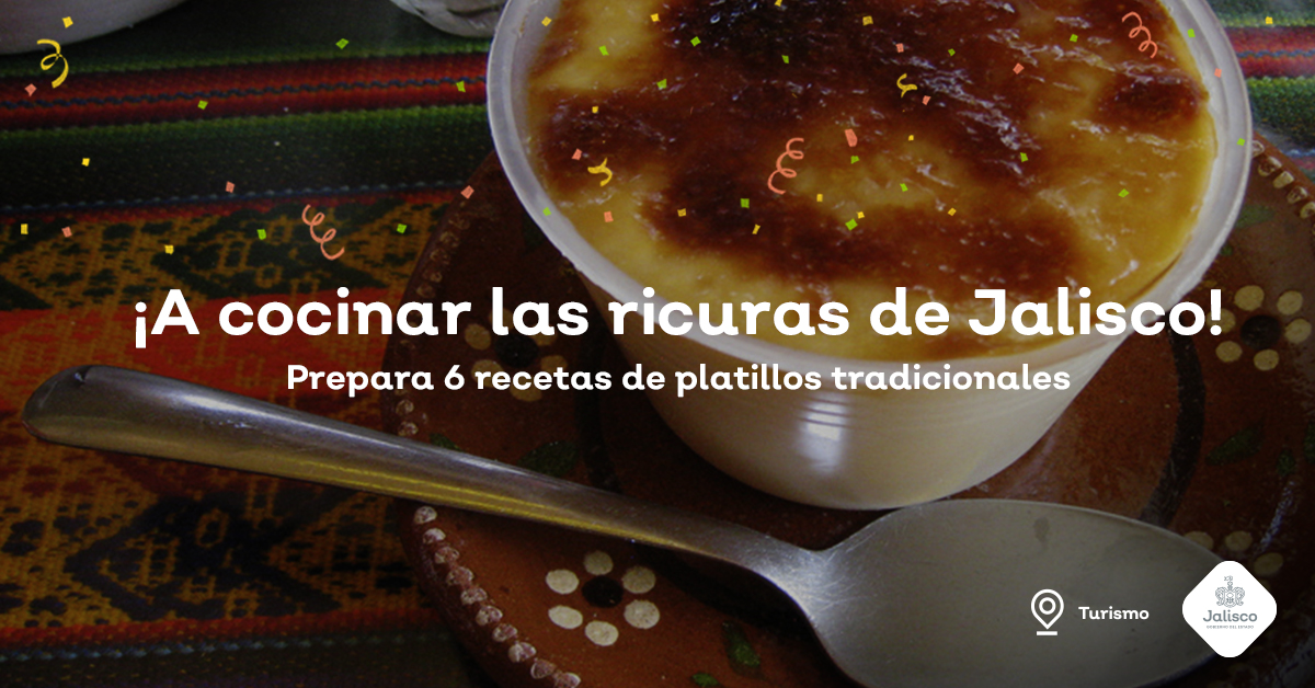 ¡A cocinar las ricuras de Jalisco!
