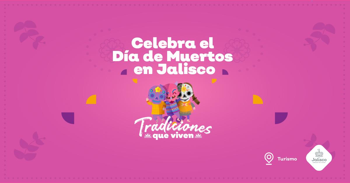 Celebra el Día de Muertos en Jalisco
