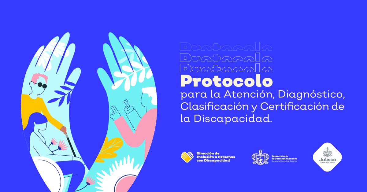 Protocolo para la Atención, Diagnóstico, Clasificación y Certificación de la Discapacidad.