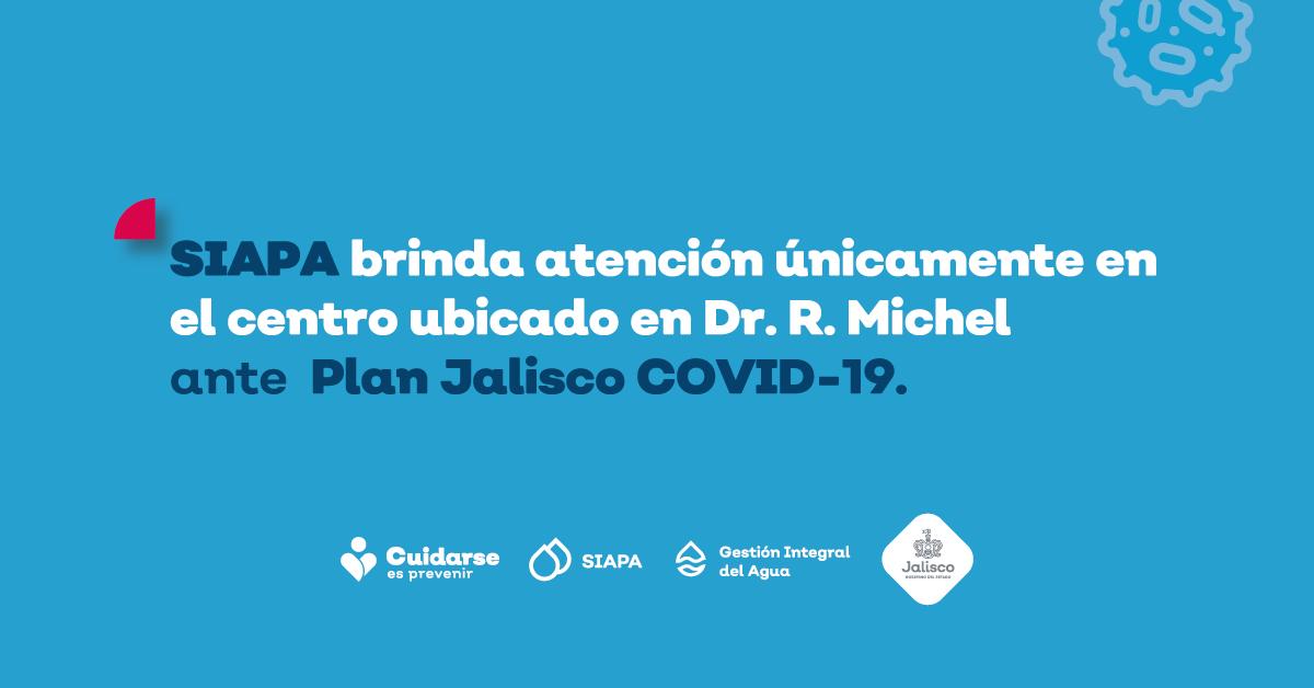 SIAPA brinda atención únicamente en el centro ubicado en Dr. R. Michel ante Plan Jalisco COVID-19.