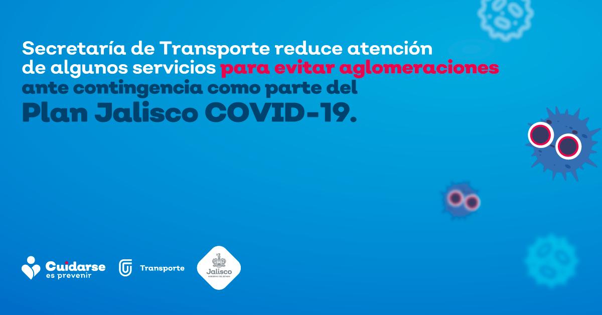 Reducirá Secretaría de Transporte atención de algunos servicios para evitar aglomeraciones ante contingencia por COVID-19