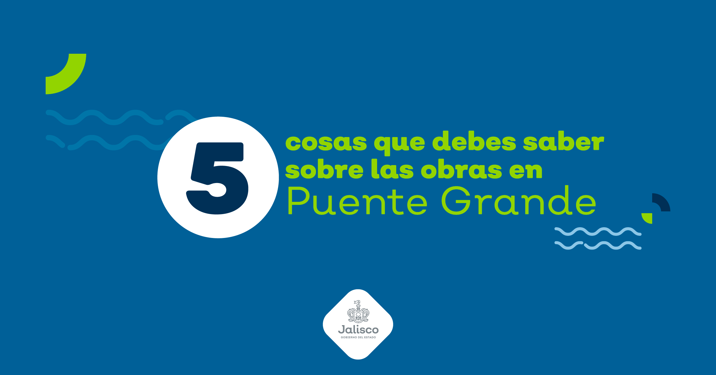 5 cosas que debes saber sobre las obras en Puente Grande