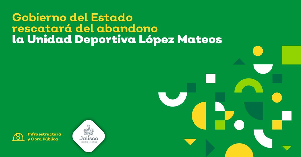 Gobierno del Estado rescatará del abandono la Unidad Deportiva López Mateos