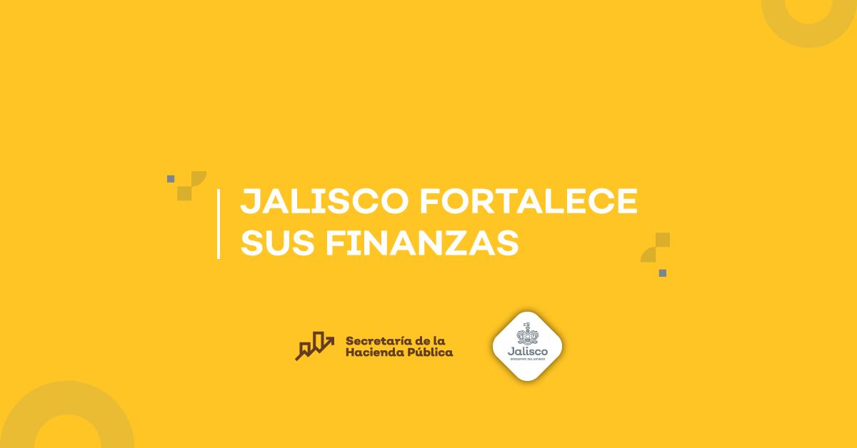 En Jalisco, en materia financiera, tenemos buenas noticias.