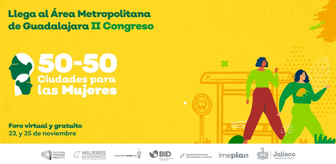 """Llega al Área Metropolitana de Guadalajara el Segundo Congreso Internacional 50 -50 """"Ciudades para las Mujeres"""""""