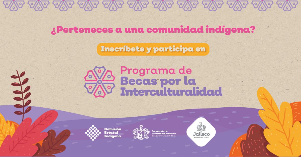 Convocatoria al Programa de Becas por la Interculturalidad.
