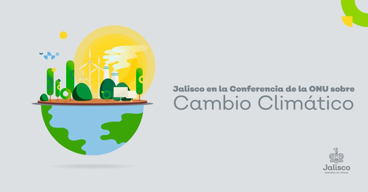 Jalisco en la Conferencia de la ONU sobre Cambio Climático