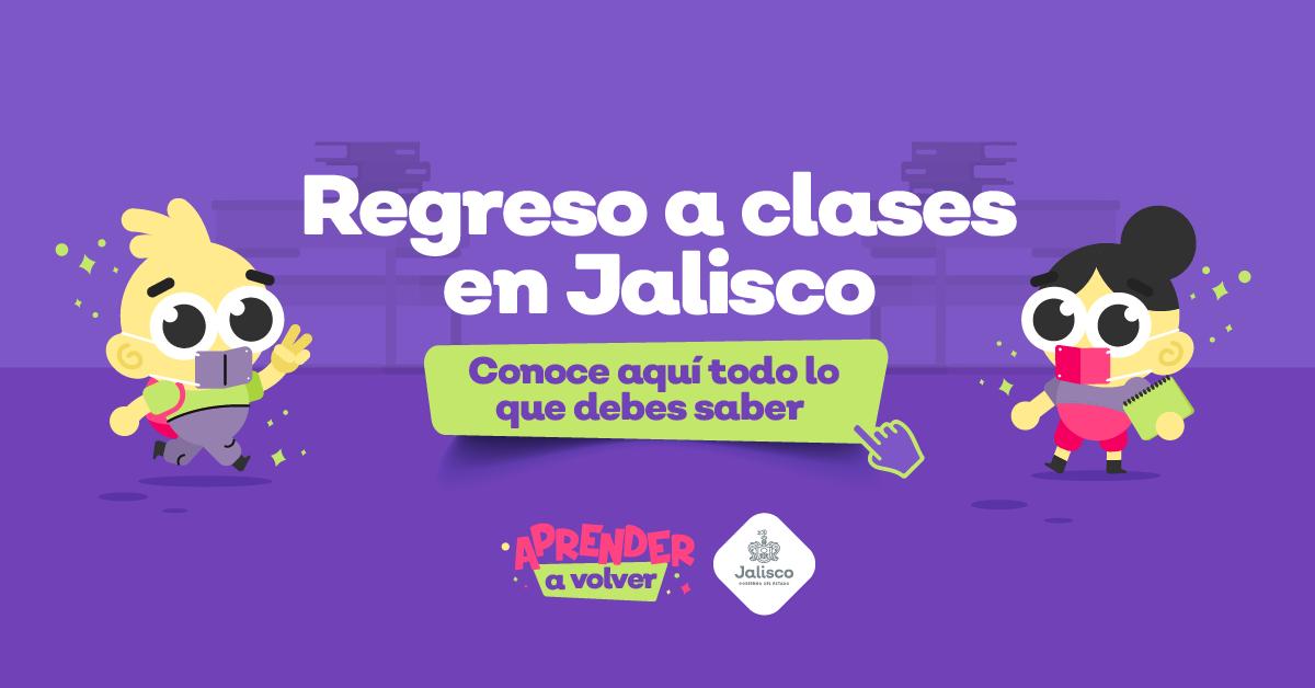 Conoce la ruta para el regreso a clases presenciales en Jalisco