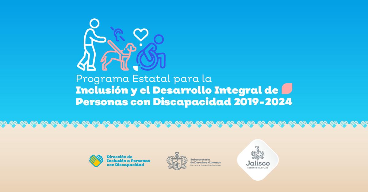 Programa Estatal para la Inclusión y el Desarrollo Integral de Personas con Discapacidad 2019-2024