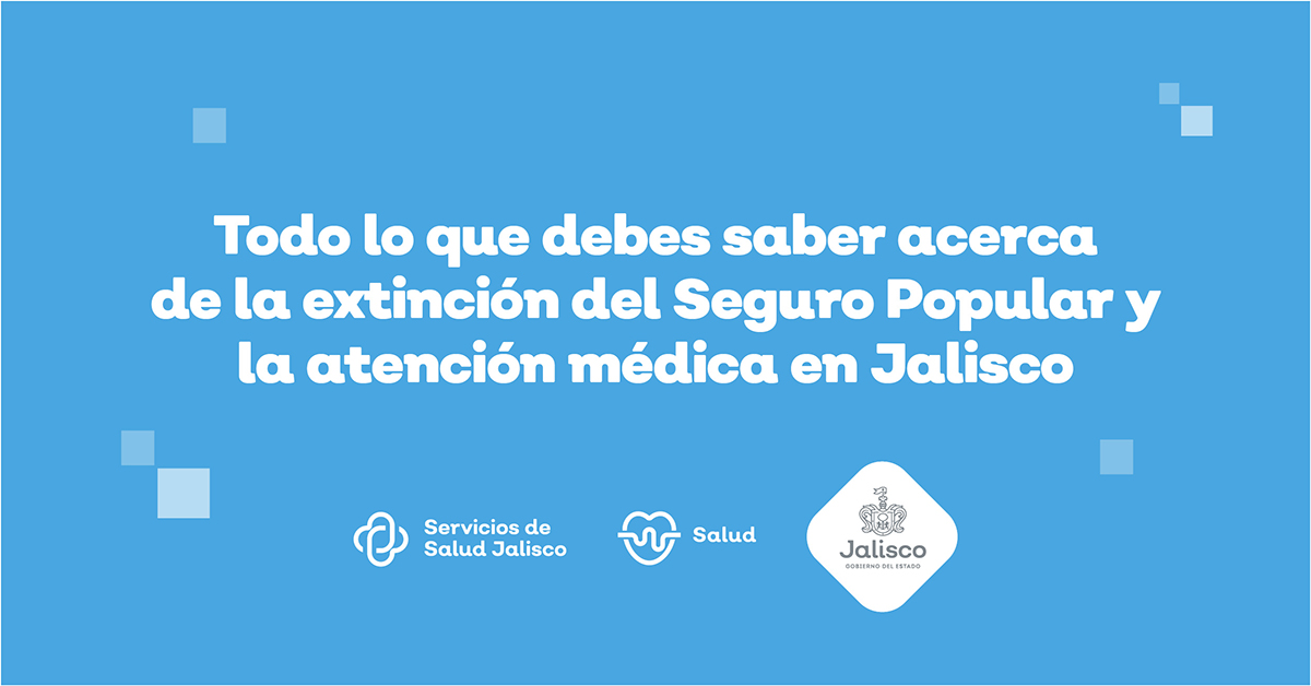 Todo lo que debes saber acerca de la extinción del Seguro Popular y la atención médica en Jalisco