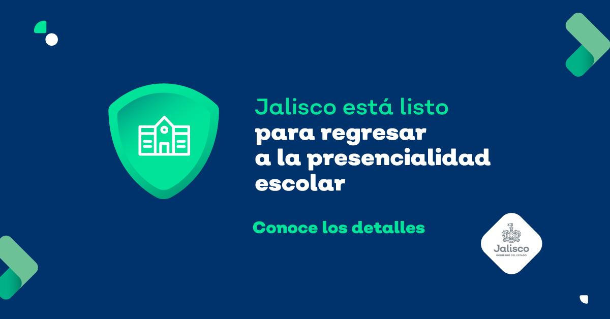 Jalisco está listo para regresar a la presencialidad escolar