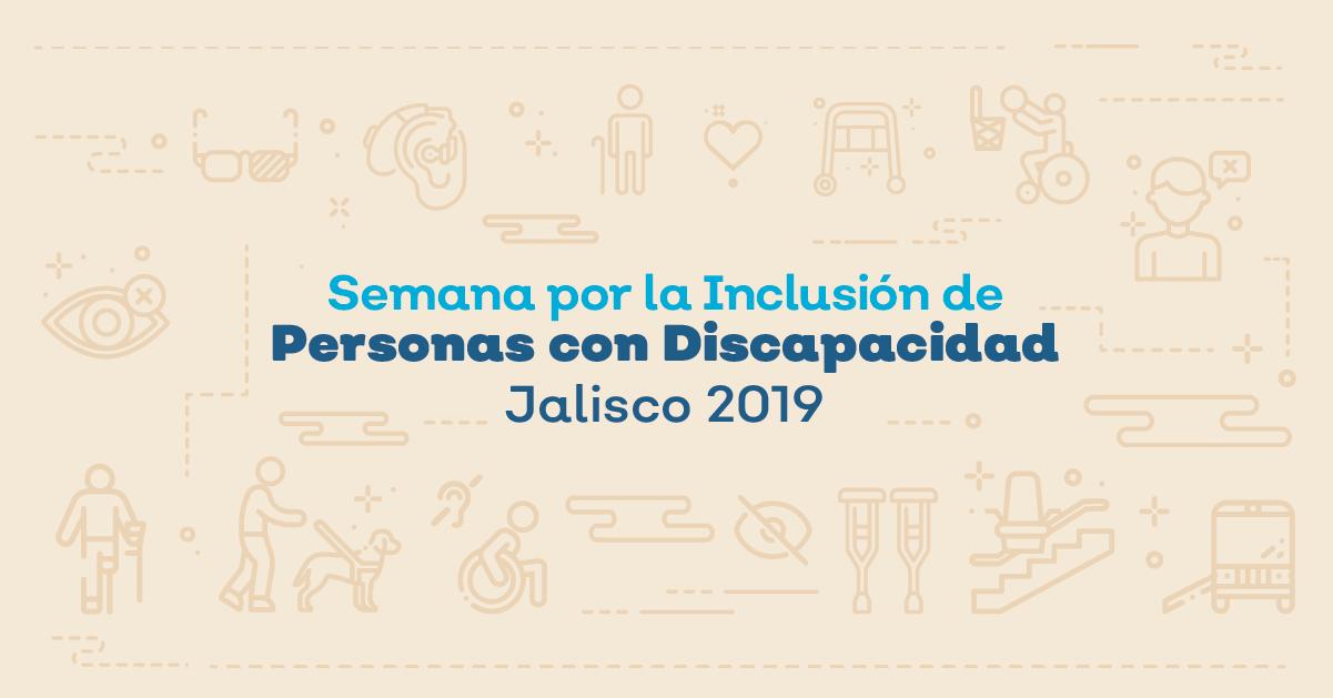 SEMANA POR LA INCLUSIÓN DE PERSONAS CON DISCAPACIDAD  JALISCO 2019