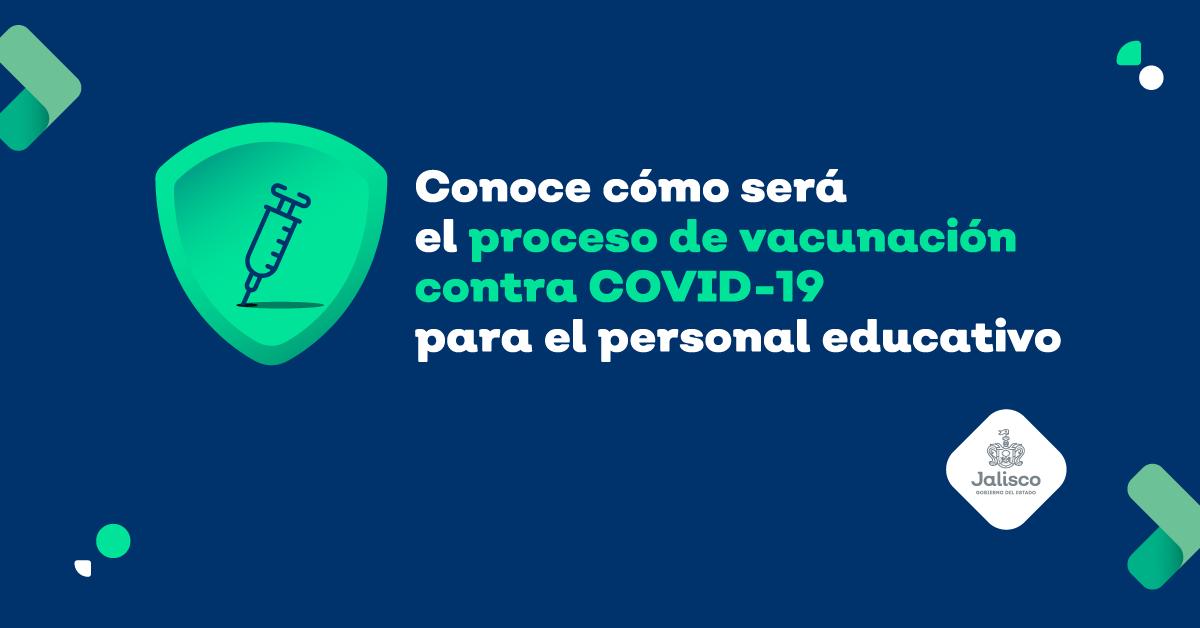 Comienza la vacunación del personal del sistema educativo en Jalisco