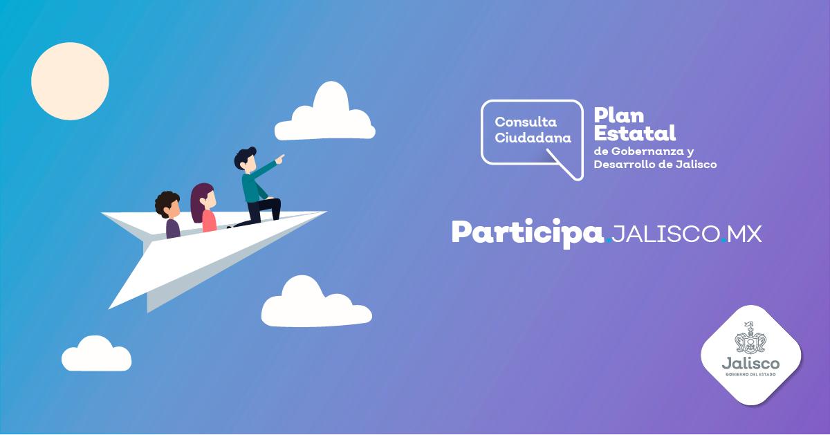 Consulta ciudadana: Plan Estatal de Gobernanza y Desarrollo de Jalisco