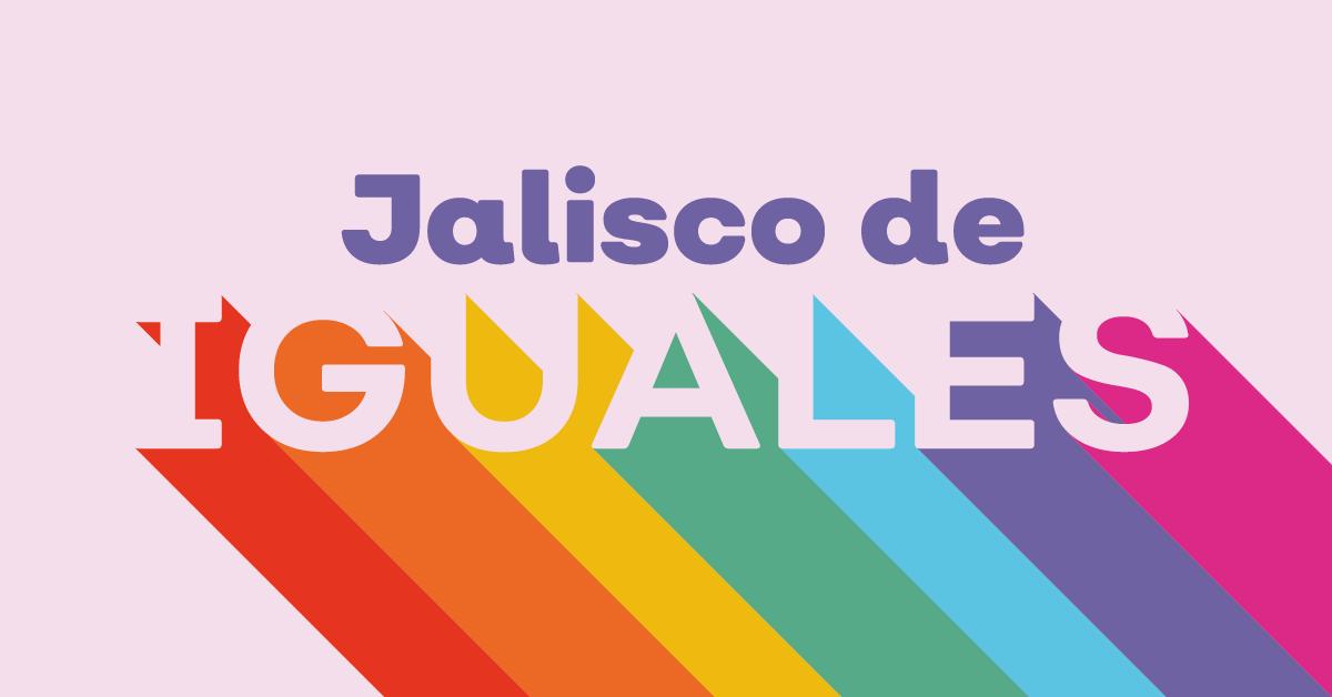 Jalisco de Iguales: Día Internacional contra la Homofobia.