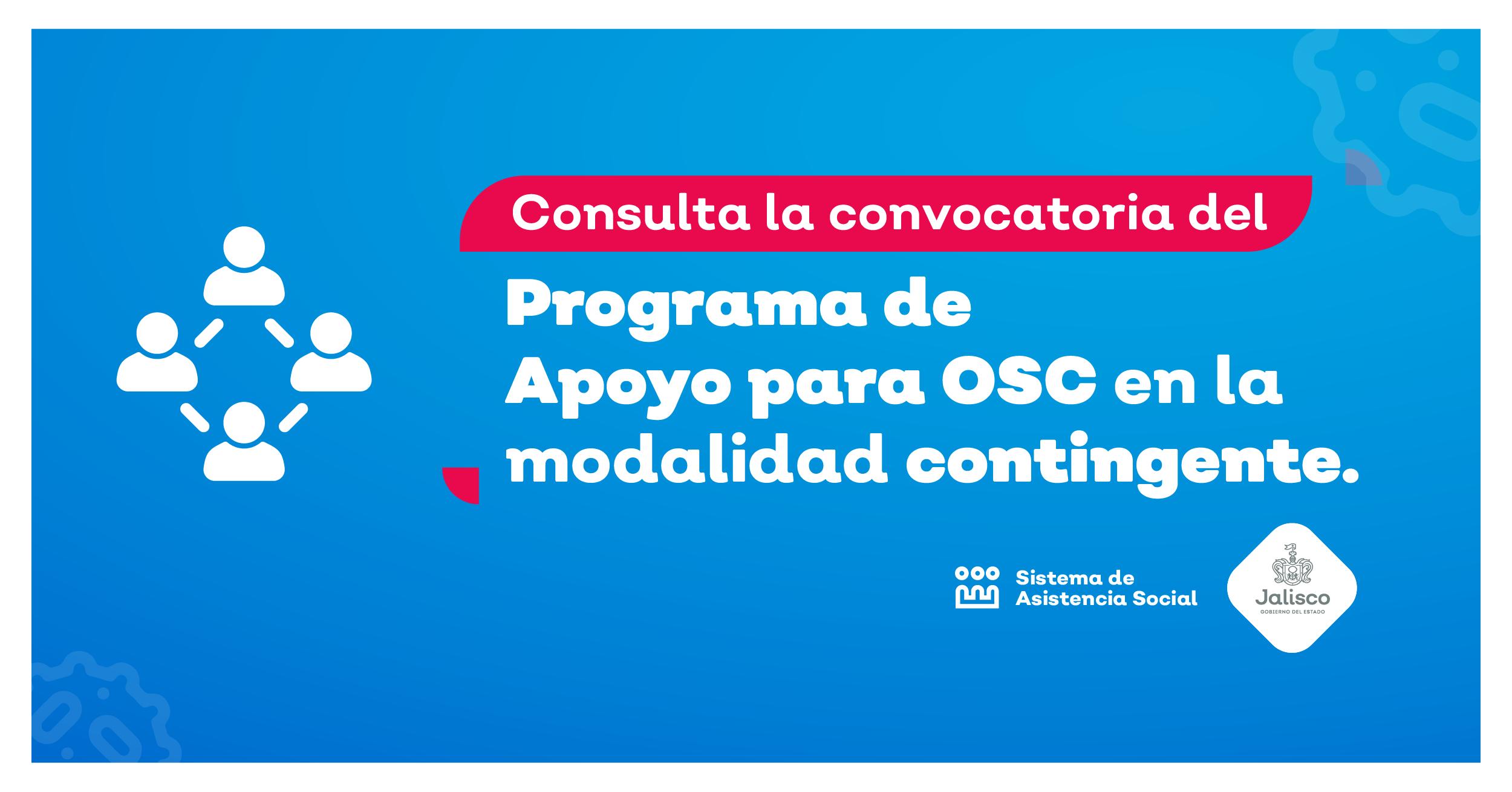 Consulta la convocatoria del programa de apoyo para OSC en la modalidad contingente