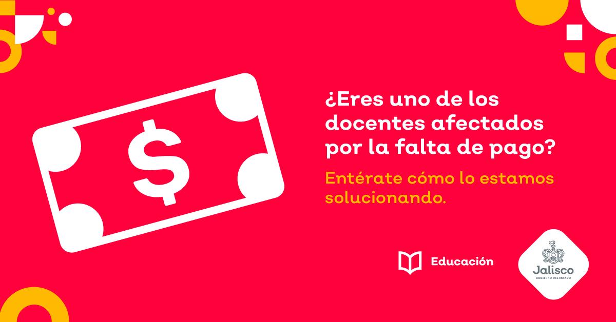 ¿Eres uno de los docentes afectados por la falta de pago?