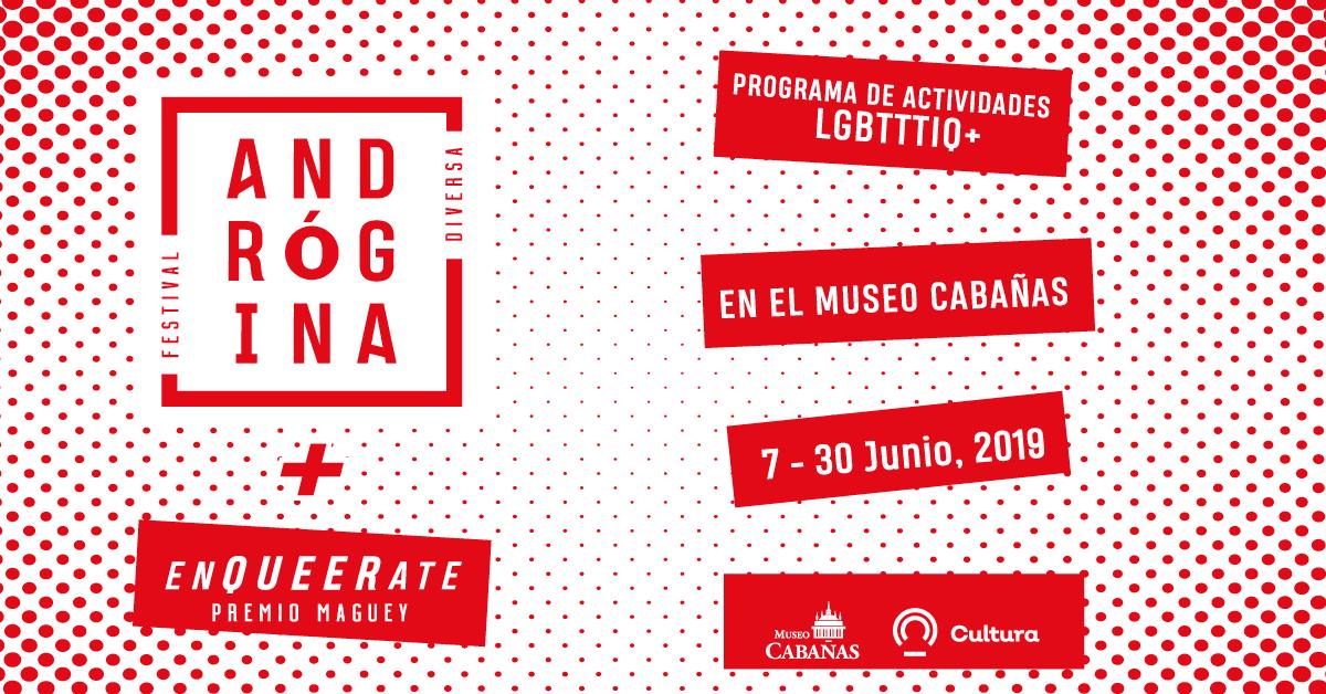 Andrógina Festival Diversa +Enqueerate en el  Museo Cabañas