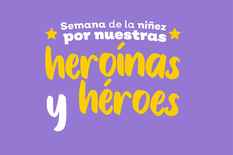 Inicia la Semana de la Niñez por nuestras heroínas y héroes