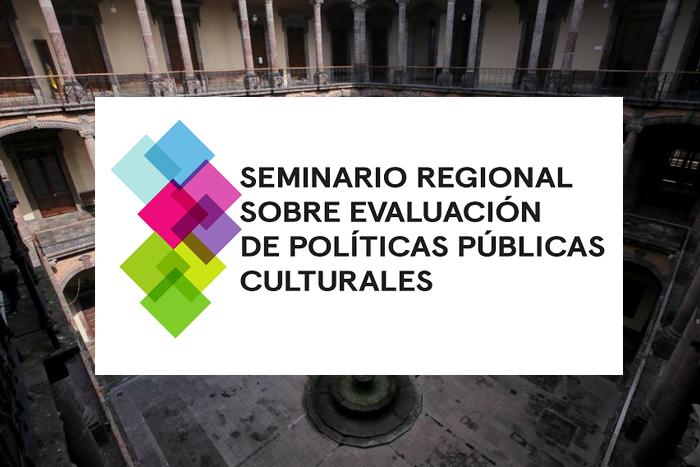 Seminario Regional sobre Evaluación de Políticas Culturales